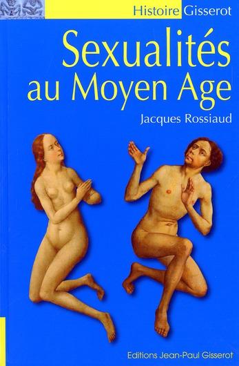 La Sexualite Au Moyen-Age