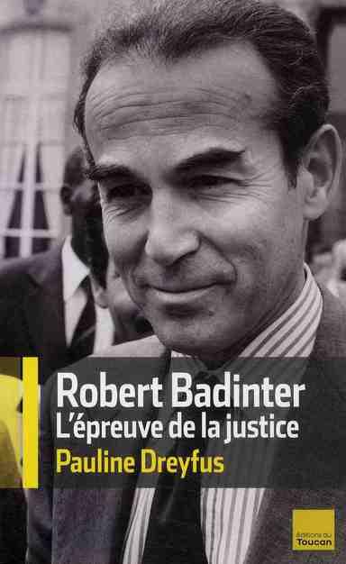 Robert Badinter ; l'épreuve de la justice