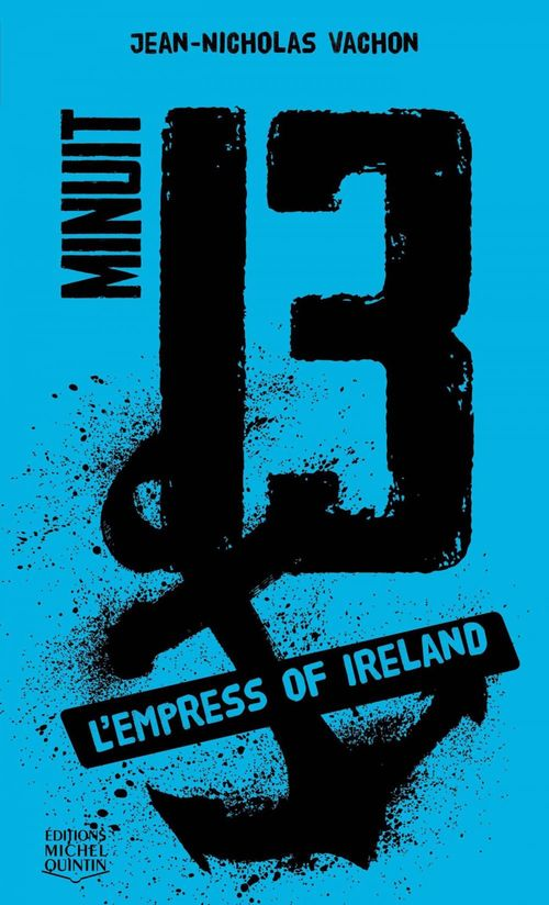 minuit 13 t.3 ; l'empress of Ireland