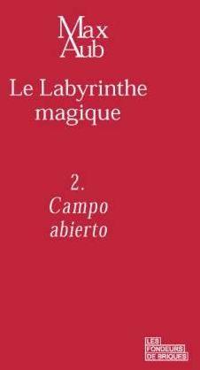 Campo abierto ; le labyrinthe t.2