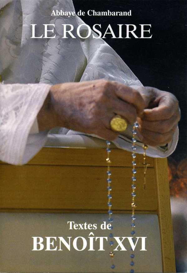 LE ROSAIRE  -  TEXTES DE BENOIT XVI
