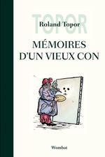 Vente Livre Numérique : Mémoires d'un vieux con  - Roland TOPOR