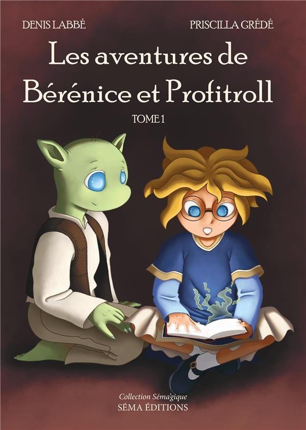 Les aventures de Bérénice et Profitroll t.1