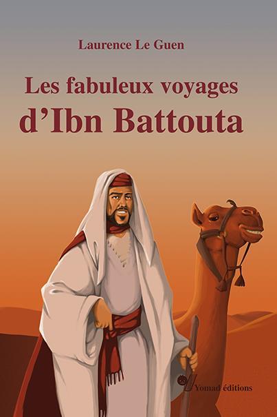 Les fabuleux voyages d'Ibn Battouta
