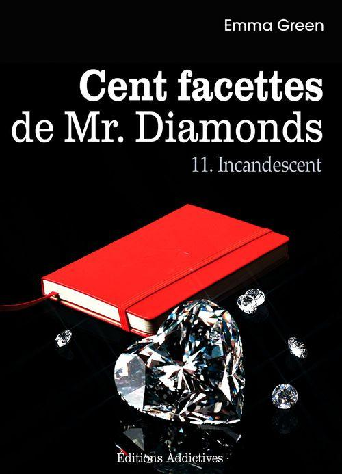 Cent facettes de Mr. Diamonds t.11 ; incandescent