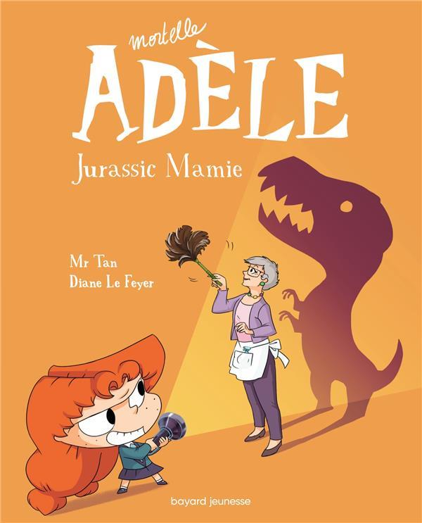 Mortelle Adèle T.16 ; Jurassic Mamie
