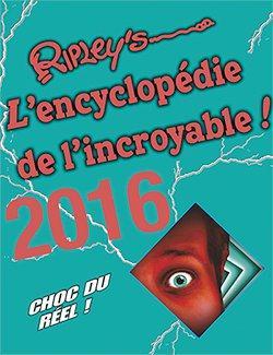 Ripley's l'encyclopédie de l'incroyable (édition )2016