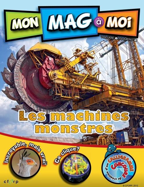MON MAG à MOI, VOL.6, NO 2, Les machines monstres