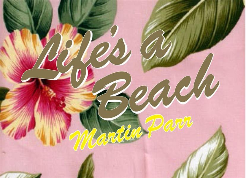 Martin parr life's a beach