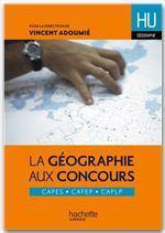 Vente EBooks : La géographie aux concours  - Vincent Adoumié - Laurent Bonnet - Jean-Michel Escarras