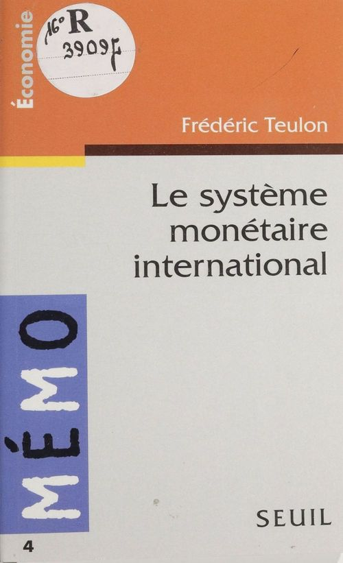 Systeme monetaire international (le)