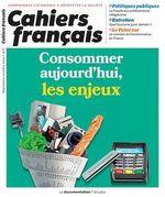 Vente Livre Numérique : Cahiers français : Consommer aujourd'hui, les enjeux - n°417  - Cour des comptes - Dominique Desjeux - La Documentation française - Anne-Flore Maman