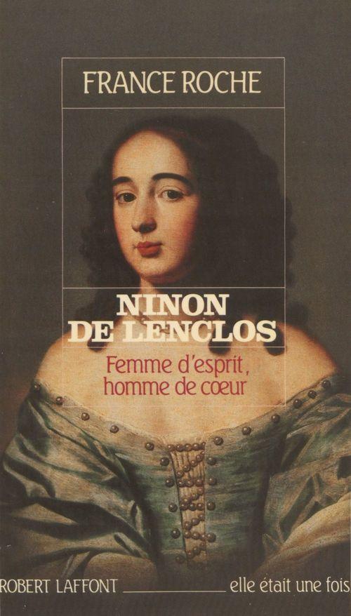 Ninon de Lenclos ; femme d'esprit, homme de coeur