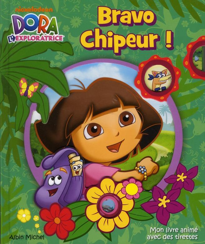 Dora L'Exploratrice ; Bravo Chipeur !