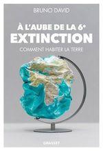 Vente Livre Numérique : A l'aube de la 6e extinction  - Bruno David