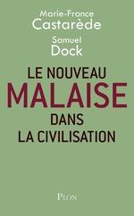 Le nouveau malaise dans la civilisation  - Marie-France Castarede - Samuel Dock