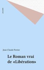 Vente Livre Numérique : Le Roman vrai de «Libération»  - Jean-Claude PERRIER