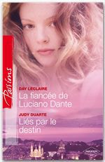 La fiancée de Luciano Dante ; liés par le destin