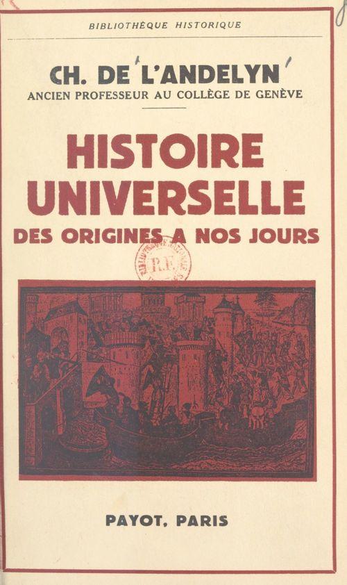 Histoire universelle, des origines à nos jours  - Charles de L'Andelyn