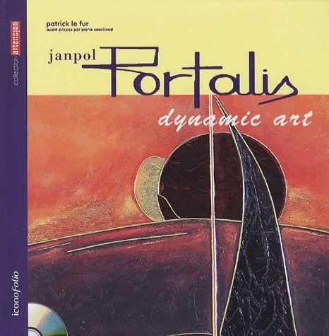 Janpol Portalis ; dynamic art