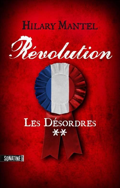 Révolution T.2 ; les désordres