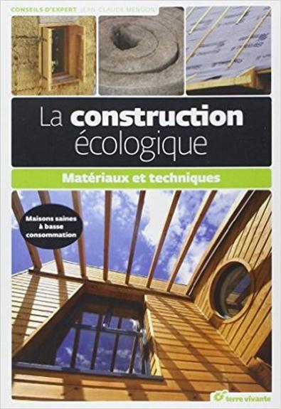 La construction écologique ; matériaux et techniques