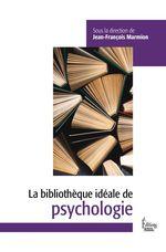 Bibliothèque idéale de psychologie  - Jean-Francois Marmion - Collectif