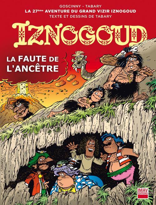 Iznogoud T.27 ; la faute de l'ancêtre