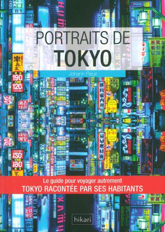 Portraits de Tokyo ; Tokyo racontée par ses habitants