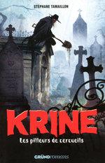 Vente EBooks : Krine t.1 ; les pilleurs de cercueils  - Stéphane TAMAILLON