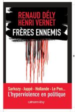 Vente Livre Numérique : Frères ennemis - L'Hyperviolence en politique  - Renaud Dély