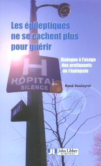 Les Epileptiques Ne Se Cachent Plus Pourguerrir-Dialogue A  Usage Des Pratiquants