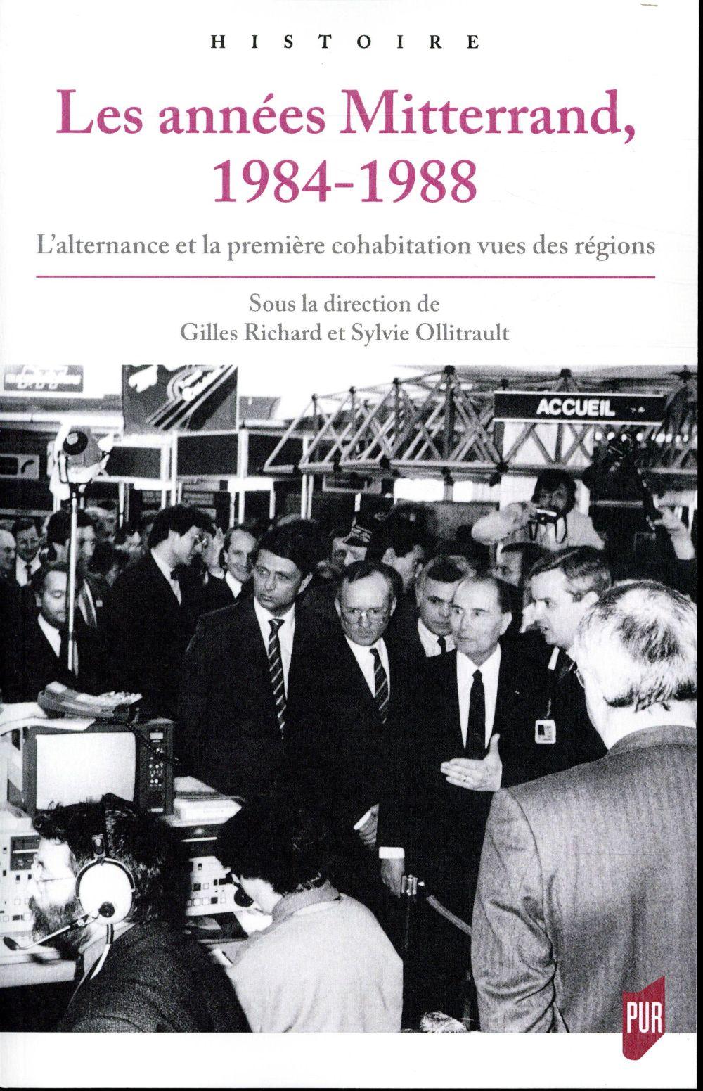 Les années Mitterrand 1984-1988 ; l'alternance et la première cohabitation vues des régions