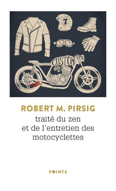 PIRSIG, ROBERT M. - TRAITE DU ZEN ET DE L'ENTRETIEN DES MOTOCYCLETTES