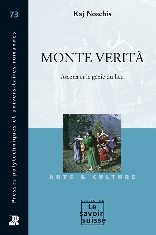 Monte verita ; Ascona et le génie du lieu