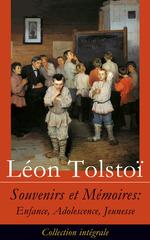Vente Livre Numérique : Souvenirs et Mémoires: Enfance, Adolescence, Jeunesse (Collection intégrale)  - Léon Tolstoï