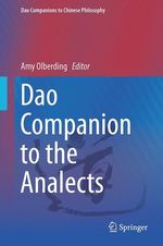 Dao Companion to the Analects  - Amy Olberding