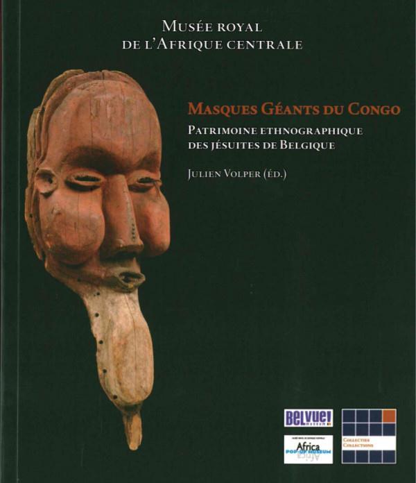 Masques géants du Congo ; patrimoine ethnographique des jésuites de Belgique