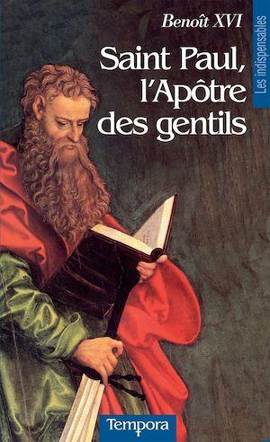 Saint Paul ; l'apôtre des gentils