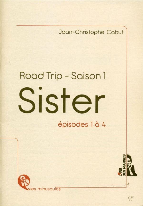 Sister ; road trip - saison 1 ; épisodes 1 à 4