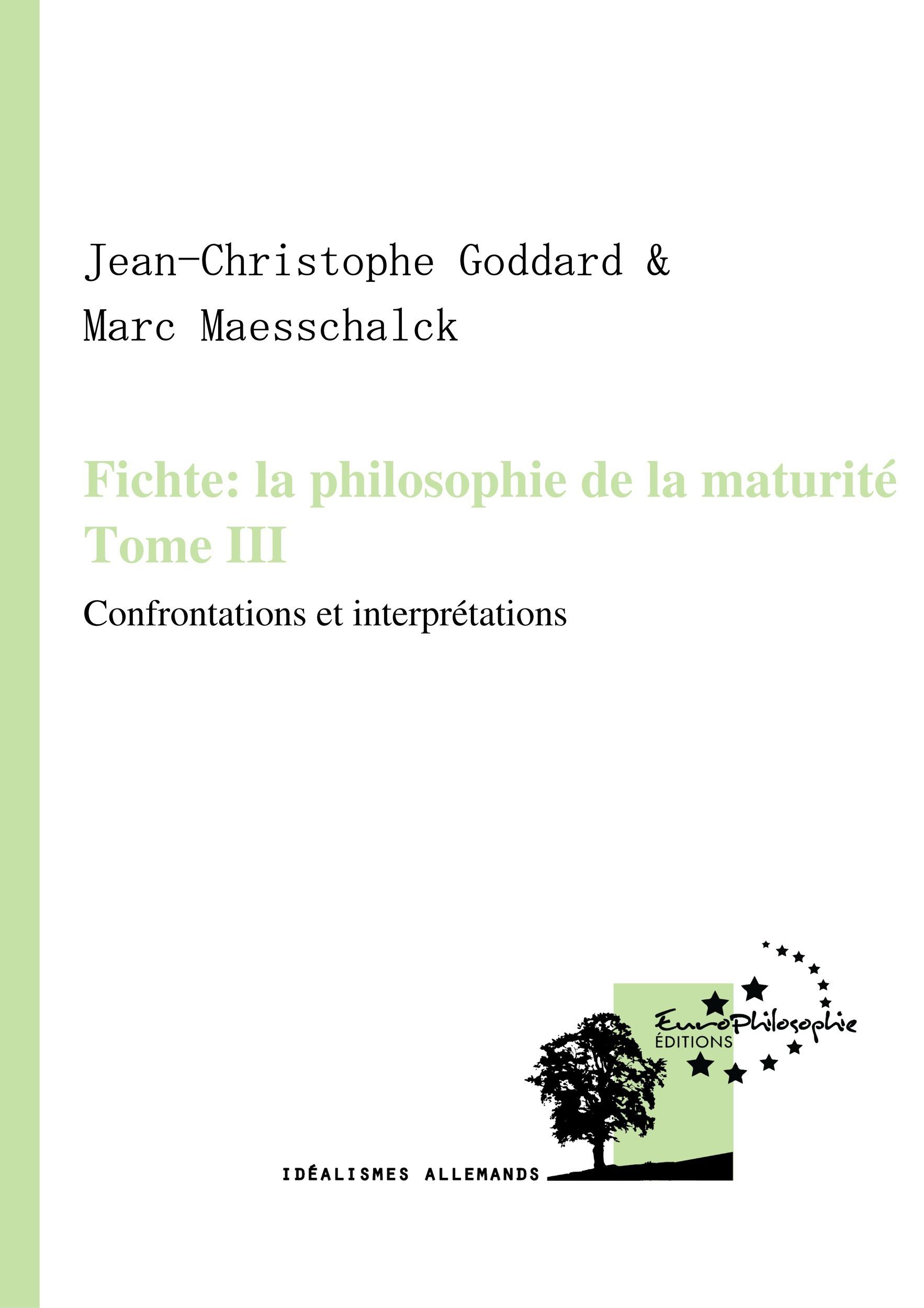 Fichte: la philosophie de la maturité. Tome III
