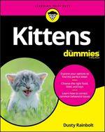 Kittens For Dummies  - Dusty Rainbolt