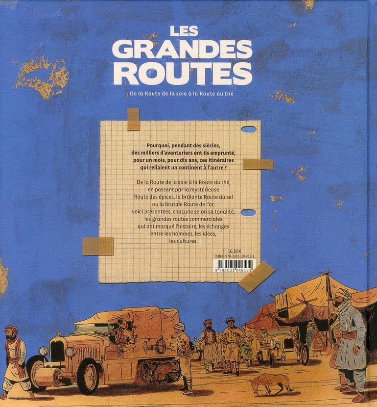 Les grandes routes ; de la route de la soie à la route du thé