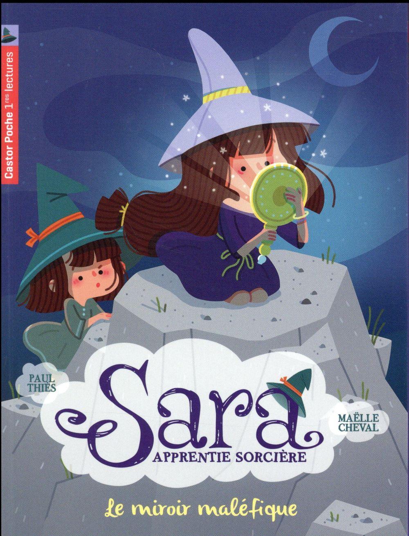 Sara, apprentie sorcière t.6 ; le miroir maléfique