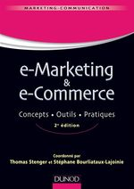 Vente Livre Numérique : E-marketing & e-commerce - 2e éd  - Thomas Stenger - Stéphane Bourliataux-Lajoinie