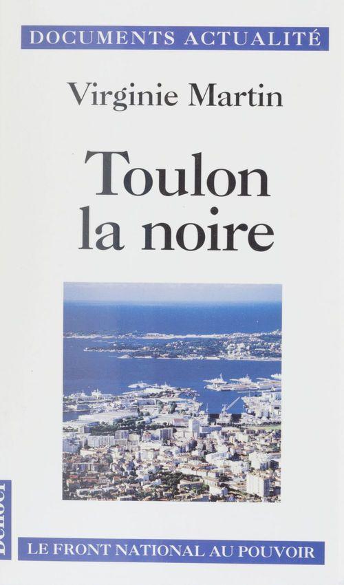 Toulon la noire - le front national au pouvoir