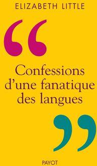 Confession d'une fanatique des langues