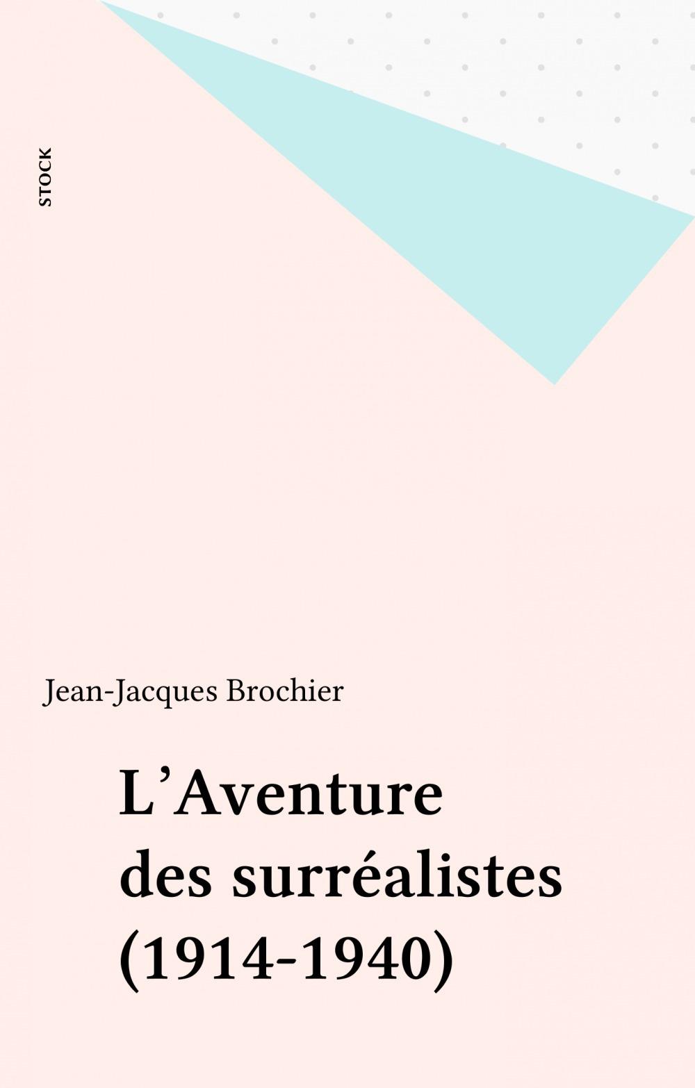 L'Aventure des surréalistes (1914-1940)