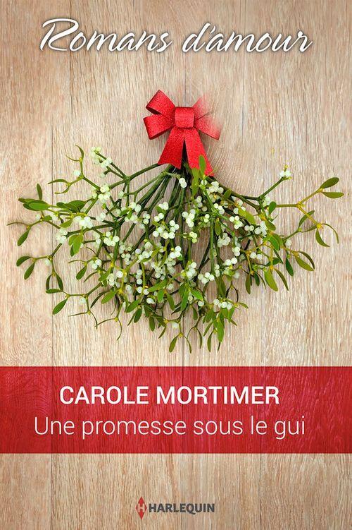 Vente EBooks : Une promesse sous le gui  - Carole Mortimer