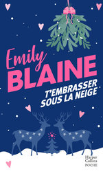 Vente Livre Numérique : T'embrasser sous la neige  - Emily Blaine